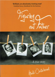 Figuring Out Father - Athele Oosterbroek